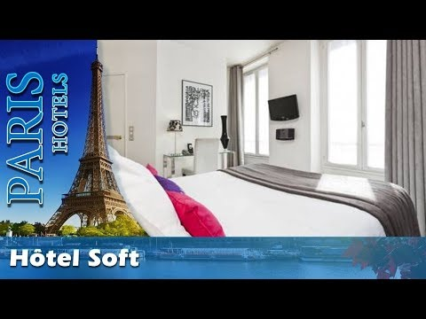 Hôtel Soft - Paris Hotels, France