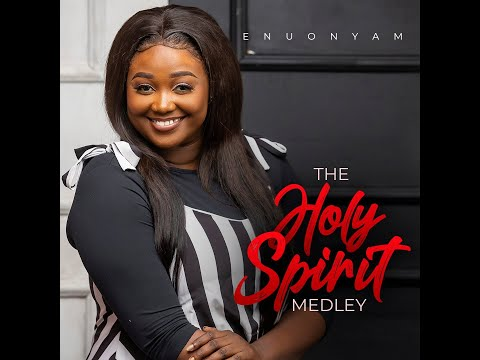 Holy Spirit Medley - Enuonyam [MP3 DOWNLOAD]