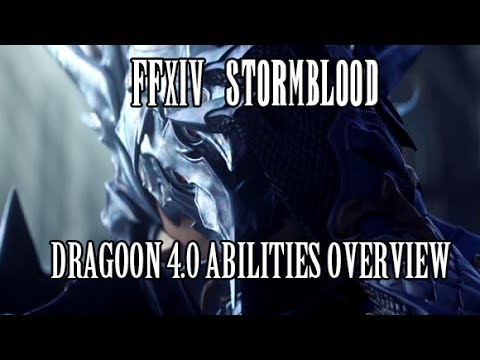 FFXIV Stormblood: 4 0 Dragoon Abilities Overview & Thoughts by Mrhappy1227
