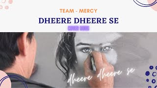 DHEERE DHEERE SE | Cover Song | TEAM MERCY