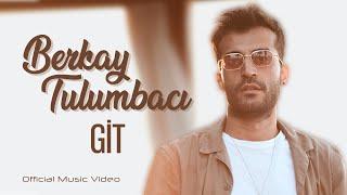 Berkay Tulumbacı / GİT (Official Music Video)