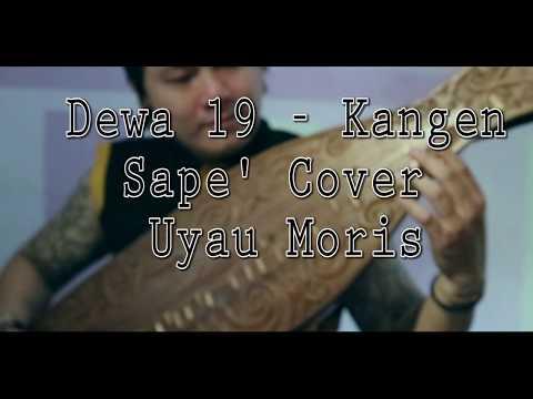 Kangen Dewa 19 (Sape' Cover) Uyau Moris