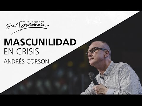 Masculinidad en crisis - Andrés Corson - 24 Marzo 2017 | Reunión de hombres