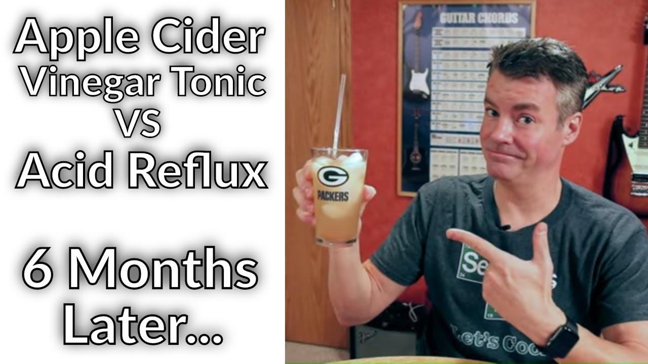 Apple Cider Vinegar vs Acid Reflux - 6 Months Later plus FAQ