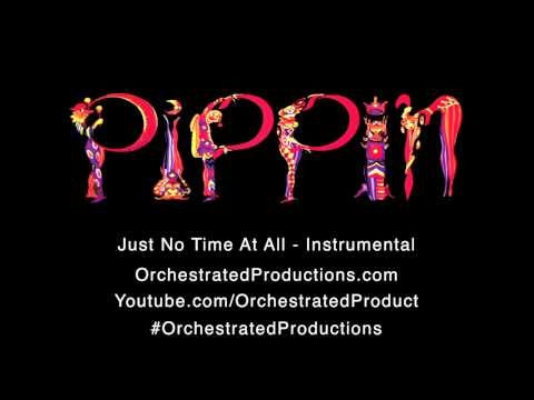 Pippin - Just No Time At All (Cover Song)
