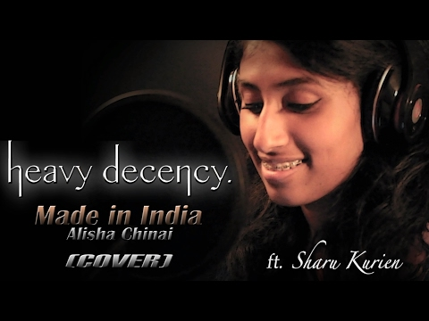 Heavy Decency feat. Sharu Kurien | Made in India - Alisha Chinai (COVER)