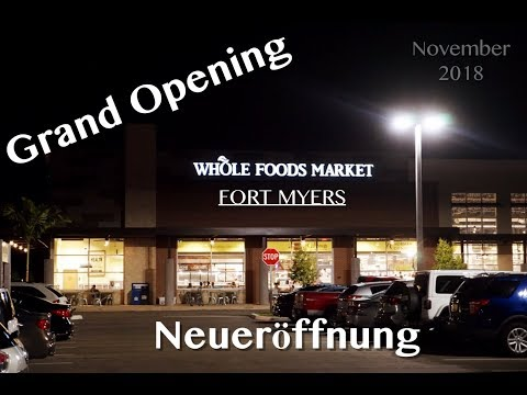 Whole Foods Market Tour FORT MYERS Grand Opening Neueröffnung November 2018