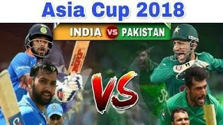Pakistan Vs India Watch Live   Big Match Asia Cup 2018