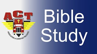 ACT Road Angel Bible Study 7-22-21