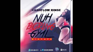 Download NUH BORING GYAL MIXTAPE MIXED BY CASHFLOW RINSE MP3 song and Music Video