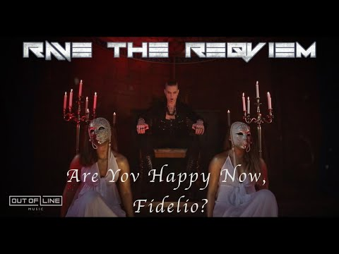 RAVE THE REQVIEM - Are Yov Happy Now, Fidelio? (Official Mvsic Video)