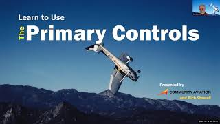 Learn to Use The Primary Controls (Part 1), with Rich Stowell
