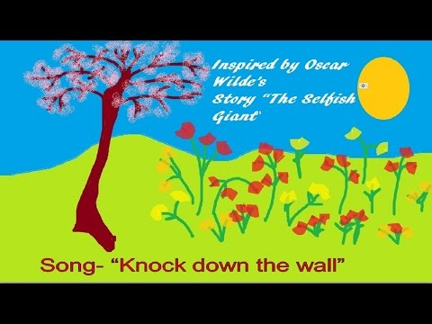 Knock down the wall   Song inspired by Oscar Wilde's story The Selfish Giant