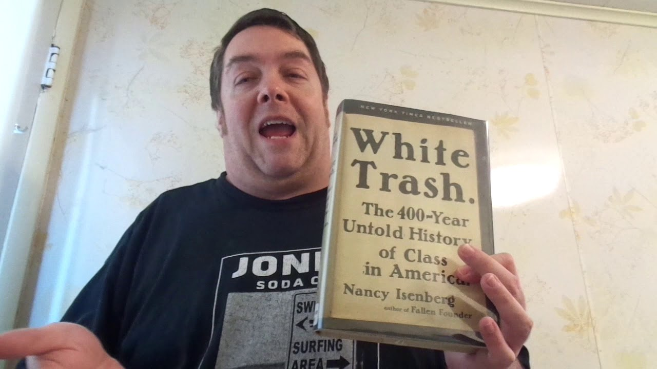 white trash the 400year untold history of class in america