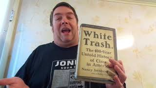 Review: White Trash- The 400 Year Untold History of Class in America