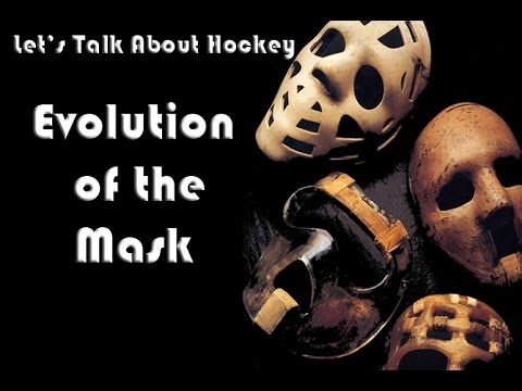 Let's Talk About Hockey (Evolution Of The Mask)