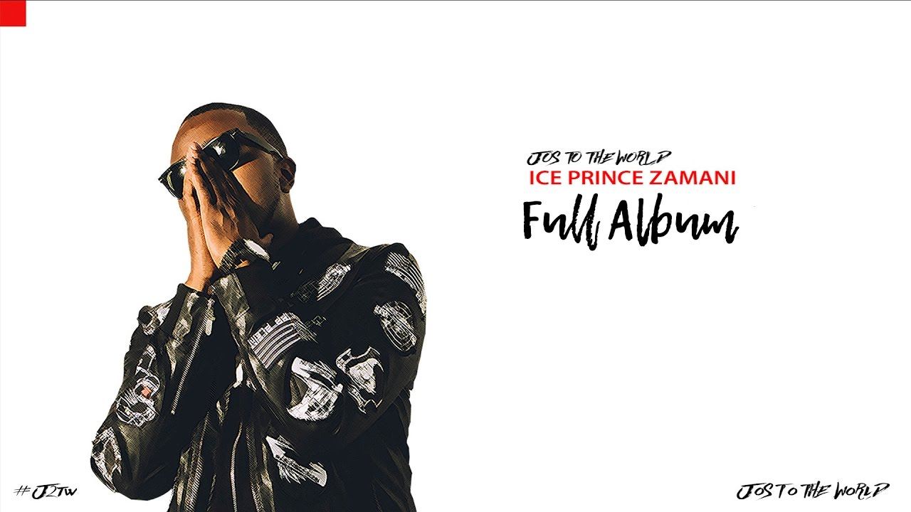 """Ice Prince """"Jos To The World"""" Out Now (Stream Full Album"""