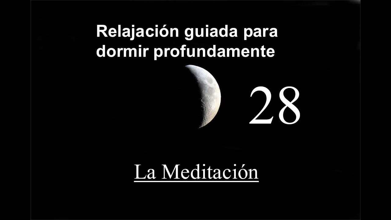 Relajacion guiada para dormir 28 la meditaci n youtube - Aromas para dormir profundamente ...