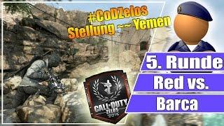 #CoDZelos FINALE // Red vs Barca // 5. Runde Stellung auf Yemen