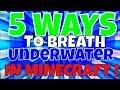 """5 WAYS TO BREATH UNDER WATER IN MINECRAFT ! """"HOW TO BREATH UNDER WATER IN MINECRAFT!"""""""