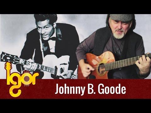 Jоhnny B. Gоodе – Igor Presnyakov – acoustic fingerstyle guitar cover