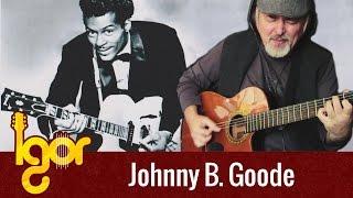 Jоhnny B. Gоodе - Igor Presnyakov - acoustic fingerstyle guitar cover