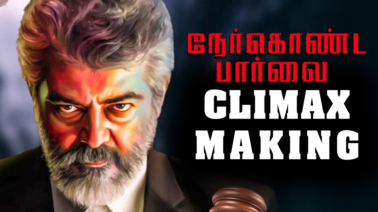 Nerkonda Paarvai Climax: Thala Ajith's Ultimate Performance - Revealed by Co-Actor | TK