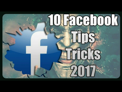 10 New Facebook Tips and Tricks Everyone Should Know(2017)