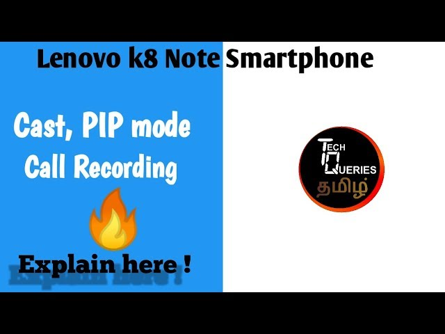 Lenovo k8 Note Cast, PIP mode, Call Recorder (Fully Oreo Update only) | Tech Queries ?????