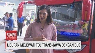 Menjajal Liburan Lewati Trans Jawa dengan Bus