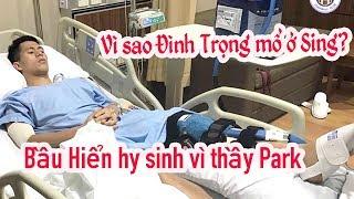 Đình Trọng phẫu thuật - Bầu Hiển 😍 HLV Park Hang Seo và Quang Hải - Văn Hậu