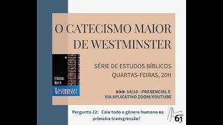 CATECISMO MAIOR DE WESTMINSTER - PERGUNTA 22