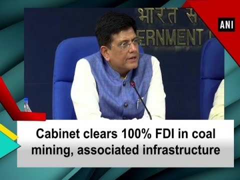 Cabinet Clears 100% FDI In Coal Mining, Associated Infrastructure