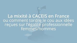 La mixité à CACEIS en France ou comment tordre le cou aux idées reçues sur l