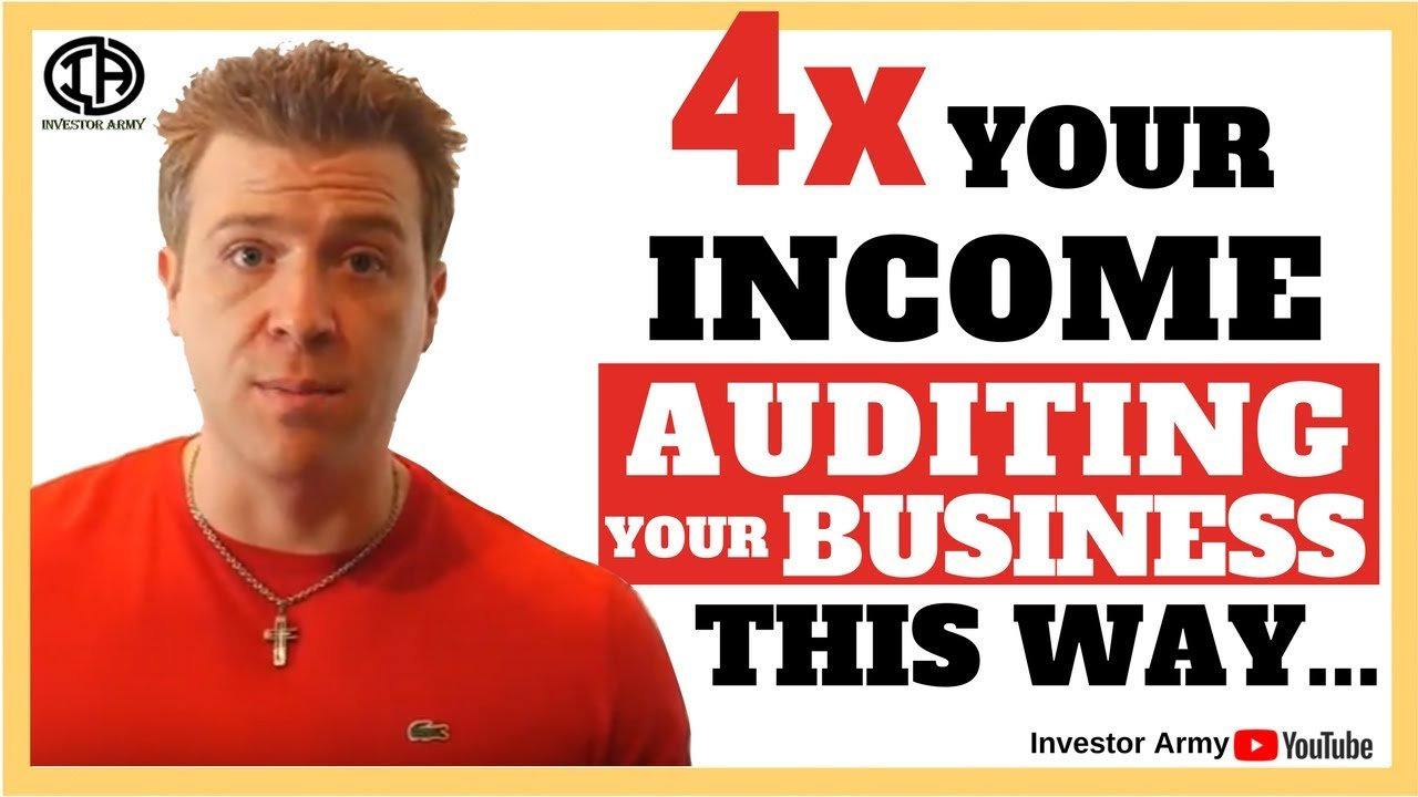 4X Your Income Auditing Your Business This Way....