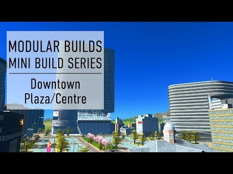 Downtown Plaza - Cities Skylines Modular Builds - No Mods (Mini Build Guides)