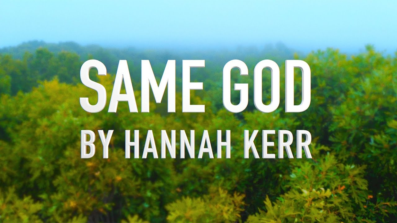 Same God by Hannah Kerr [Lyric Video]
