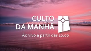 Culto da Manhã (28/03/2021)
