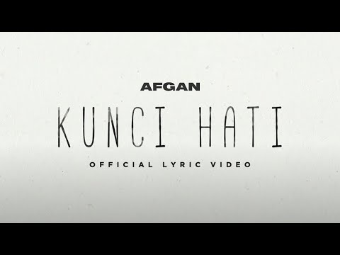 Afgan - Kunci Hati | Video lirik