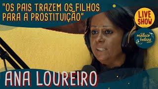 Ana Loureiro - Acompanhante de Luxo - MALUCO BELEZA LIVESHOW