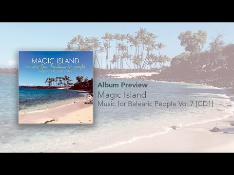 Album Preview Magic Island - Music for Balearic People Vol. 7 [CD1]