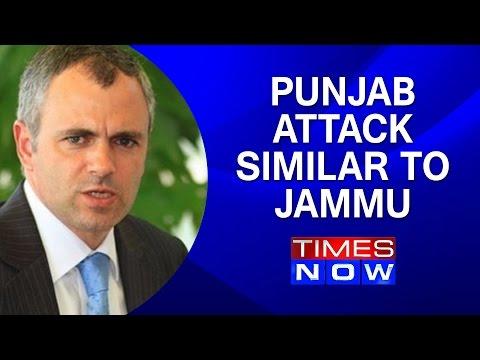 Punjab attack similar to Jammu attacks: Omar Abdullah