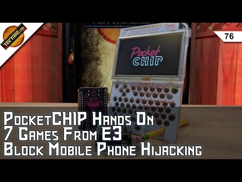 PocketCHIP Review, Cell Phone Hijacking, 7 Great Games from E3, Add Audio To Skype, Dead Battery?
