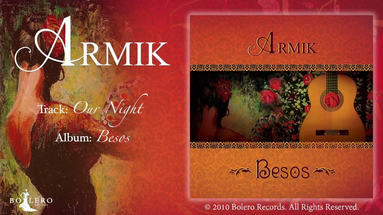 ARMIK - Our Night - OFFICIAL - Nouveau Flamenco - Romantic ...