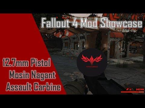 Fallout 4 Mod Showcase - 12.7mm Pistol, Mosin Nagant, Assault Carbine [Re-upload Proper Version]