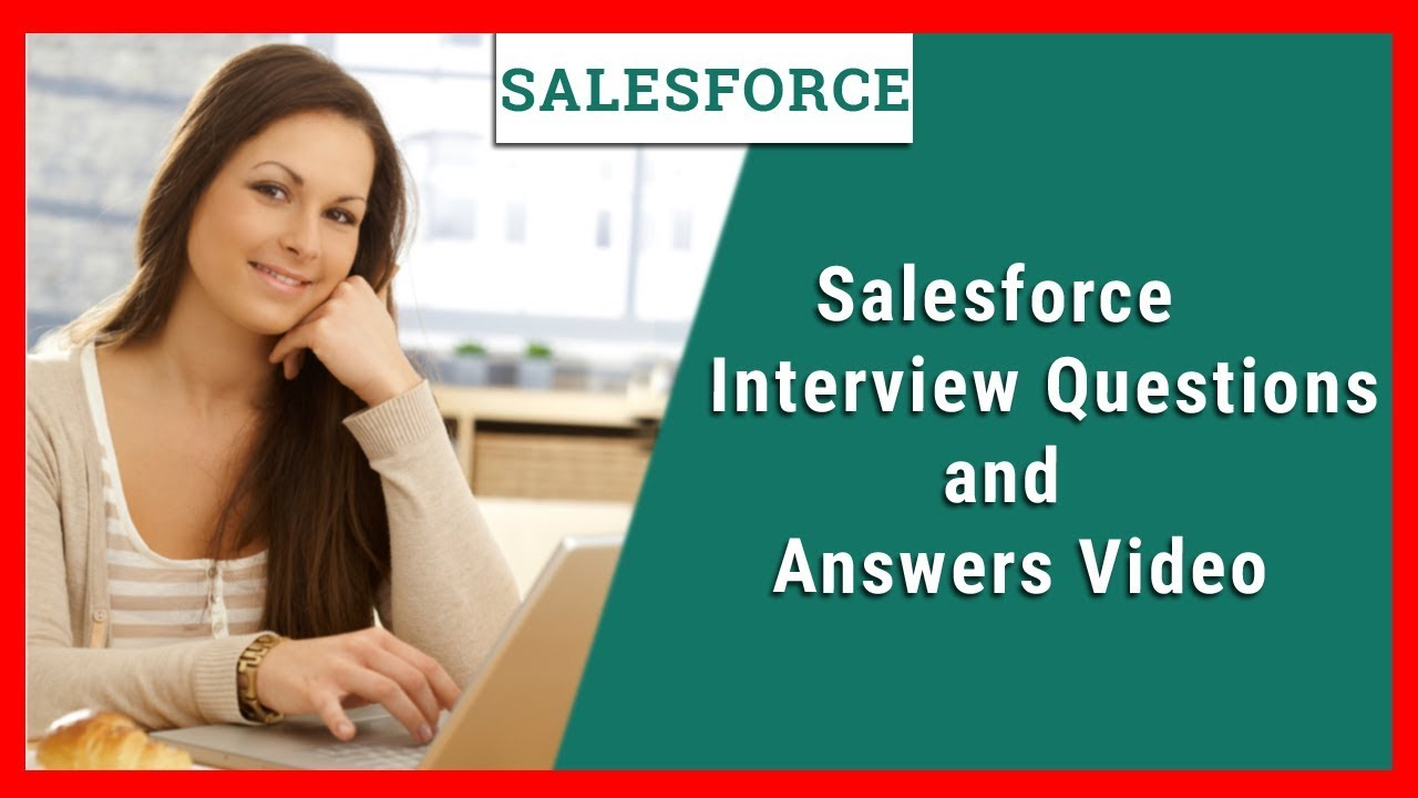 SALESFORCE INTERVIEW QUESTIONS AND ANSWER || #SALESFORCE INTERVIEW ...