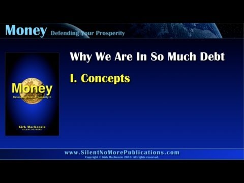 Why We Are In So Much Debt (1 of 3)