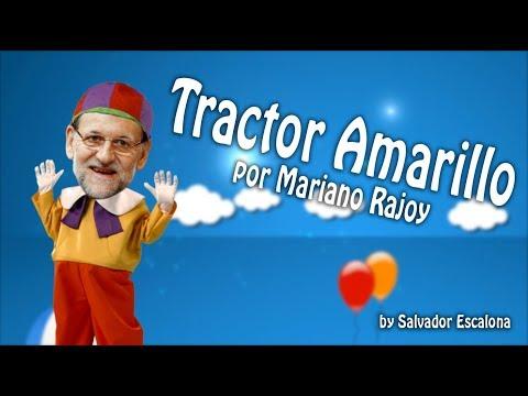 EL TRACTOR AMARILLO, por Mariano Rajoy - MOCIÓN DE CENSURA - PARODIA
