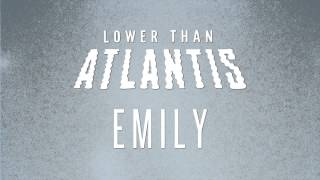 Lower Than Atlantis - Emily (Pseudo Video)