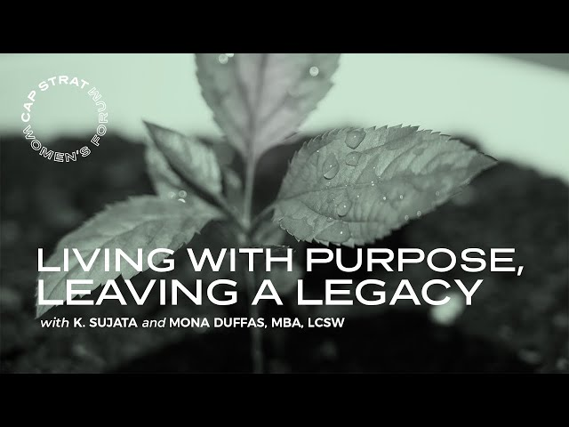 Living With Purpose, Leaving a Legacy